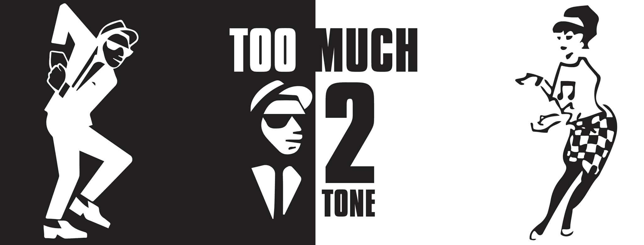 Too Much 2Tone